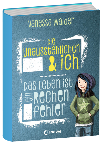 Book image Die Unausstehlichen und ich – Das Leben ist ein Rechenfehler – Vanessa Walder